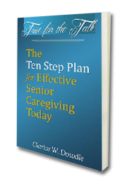 Time for the Talk | The Ten Step Plan for Effective Senior Caregiving Today
